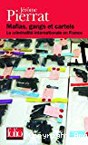 Mafias, gangs et cartels. La criminalité internationale en France