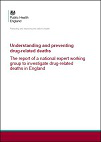 Understanding and preventing drug-related deaths. The report of a national expert working group to investigate drug-related deaths in England