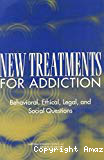 New treatments for addiction. Behavioral, ethical, legal and social questions
