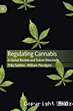 Regulating cannabis. A global review and future directions
