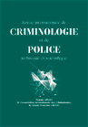 Revue Internationale de Criminologie et de Police Technique et Scientifique