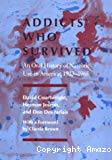 Addicts who survived : an oral history of Narcotic use in America, 1923-1965
