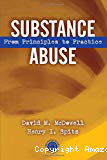 Substance abuse : from principles to practice