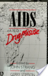 AIDS and drug misuse. The challenge for policy and practice in the 1990s