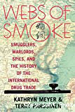 Webs of smoke: smugglers, warlords, spies and the history of the international drug trade