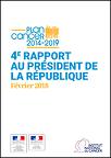 Plan cancer 2014-2019. 4e rapport au président de la République