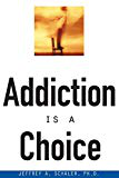 Addiction is a choice