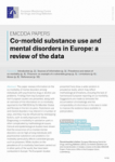 Co-morbid substance use and mental disorders in Europe: a review of the data