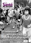 Santé en action (La), n°454 - Décembre 2020 - Promouvoir la santé par l'activité sportive et physique
