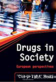 Drugs in society. European perspectives