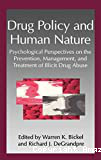 Drug policy and human nature: psychological perspectives on the prevention, management, and treatment of illicit drug abuse