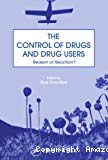 The control of drugs and drug users : reason or reaction ?