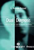 Dual diagnosis. Substance misuse and psychiatric disorders