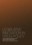Legislative innovation in drug policy. Latin American initiative on drugs and democracy