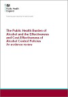 The public health burden of alcohol and the effectiveness and cost-effectiveness of alcohol control policies: an evidence review