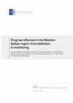 Drug law offences in the Western Balkan region: from definition to monitoring: A report based on the Reitox Academy 'Drug law offences in the Western Balkan region: from definition to monitoring'