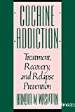 Cocaine addiction: treatment, recovery and relapse prevention