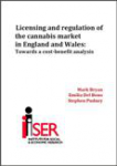 Licensing and regulation of the cannabis market in England and Wales: Towards a cost-benefit analysis