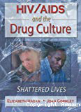 HIV/AIDS and the drug culture : shattered lives
