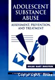 Adolescent substance abuse: assessment, prevention, and treatment