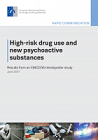 High-risk drug use and new psychoactive substances. Results from an EMCDDA trendspotter study