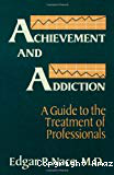 Achievement and addiction : a guide to the treatment of professionals