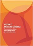 Alcool et médecine générale. Recommandations cliniques pour le repérage précoce et les interventions brèves