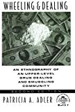 Wheeling and dealing : an ethnography of an upper-level drug dealing and smuggling community