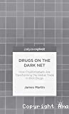 Drugs on the Dark Net. How cryptomarkets are transforming the global trade in illicit drugs