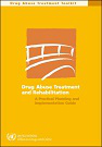 Drug abuse treatment and rehabilitation: A practical planning and implementation guide