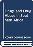 Drugs and drug abuse in Southern Africa