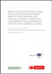 Report on the current state of play of the 2003 Council Recommendation on the prevention and reduction of health-related harm, associated with drug dependence, in the EU and candidate countries