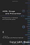 Aids, drugs and prevention: perspectives on individual and community action