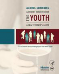 Alcohol screening and brief intervention for youth: A practitioner's guide
