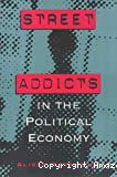Street addicts in the political economy
