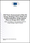 Mid-term assessment of the EU Drugs Strategy 2013-2020 and final evaluation of the Action Plan on Drugs 2013-2016. Public consultation on the evaluation of the EU Drugs Strategy: Report of results