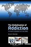 The globalization of addiction. A study in poverty of the spirit