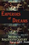 Emperors of Dreams : Drugs in the nineteenth century
