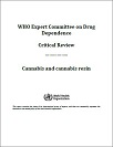 WHO expert committee on drug dependence. Critical review: Cannabis and cannabis resin