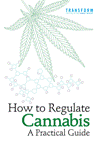 How to regulate cannabis: A practical guide. Second edition
