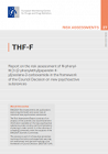 THF-F. Report on the risk assessment of N-phenyl-N-[1-(2-phenylethyl)piperidin-4- yl]oxolane-2-carboxamide (THF-F) in the framework of the Council Decision on new psychoactive substances